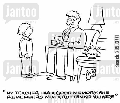 old school cartoon humor: 'My teacher has a good memory. She remembers what a rotten kid you were.'