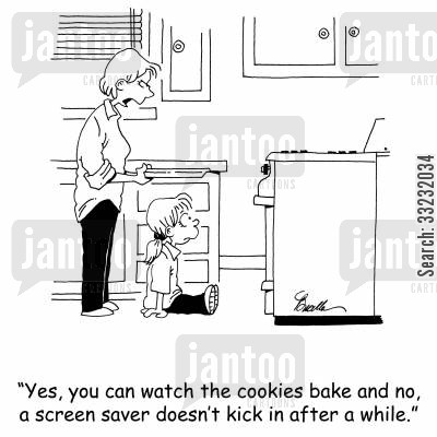 baking cookies cartoon humor: 'Yes, you can watch the cookies bake and no, a screen saver doesn't kick in after a while.'