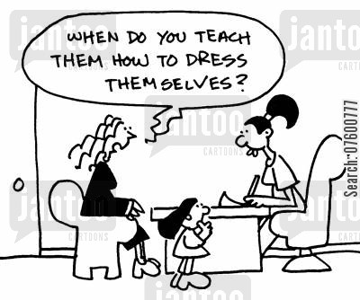 growing- up cartoon humor: 'When do you teach them how to dress themselves?'