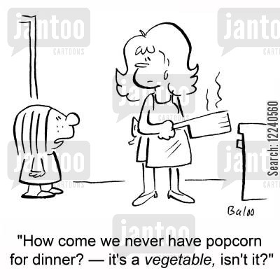 junk foods meal cartoon humor: 'How come we never have popcorn for dinner? -- It's a vegetable, isn't it?'