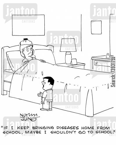 flu cartoon humor: 'If I keep bringing diseases home from school, maybe I shouldn't go to school.'