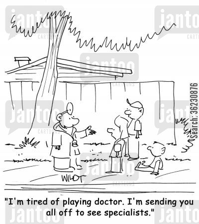 playing doctors cartoon humor: I'm tired of playing doctor, so I'm sending you all off to see specialists!