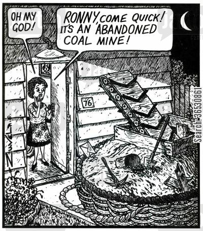 coal mine cartoon humor: 'Oh my God! Ronny, come quick! It's an abandoned coal mine!'