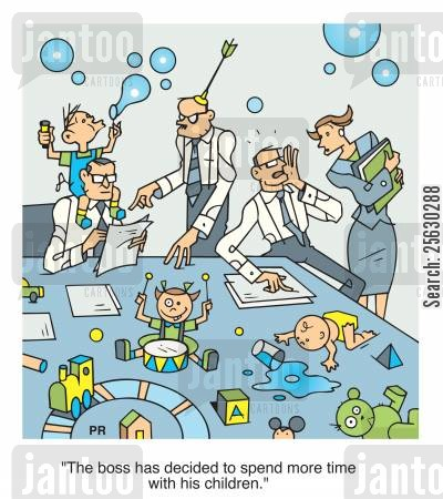 time management cartoon humor: 'The boss has decided to spend more time with his children'