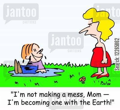 environmentalism cartoon humor: 'I'm not making a mess, Mom -- I'm becoming one with the Earth!'