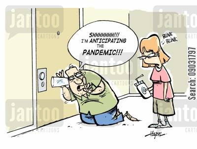 anticipation cartoon humor: 'Shhhhh!!! I'm anticipating the pandemic!!!'