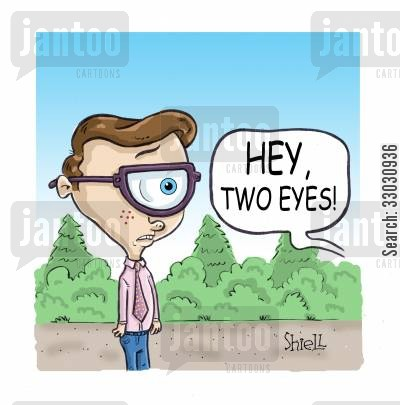 taunting cartoon humor: Hey, two eyes!