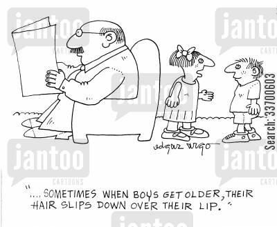 naivety cartoon humor: '...Sometimes when boys get older, their hair slips down over their lip.'