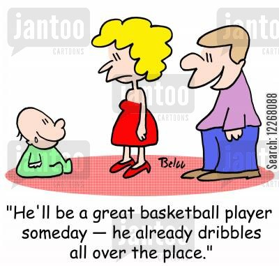 dribblers cartoon humor: 'He'll be a great basketball player someday -- he already dribbles all over the place.
