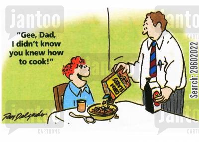 cookery cartoon humor: 'Gee, Dad, I didn't know you knew how to cook!'