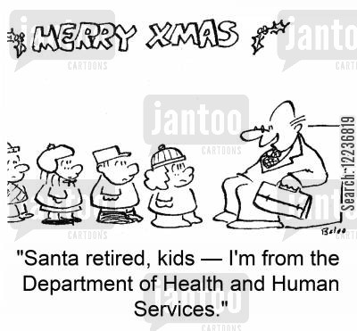 store santas cartoon humor: 'Santa retired, kids -- I'm from the Department of Health and Human Services.'