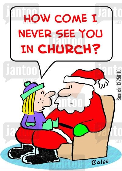 store snatas cartoon humor: 'How come I never see you in church?'