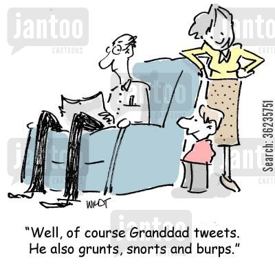 grunts cartoon humor: 'Well, of course Granddad tweets. He also grunts, snorts and burps.'