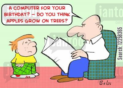 tree cartoon humor: 'A computer for your birthday? -- Do you think apples grow on trees?'