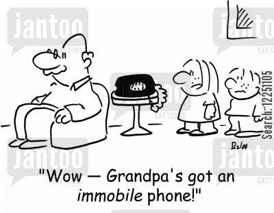 immobile cartoon humor: 'Wow -- Grandpa's got an immobile phone!'