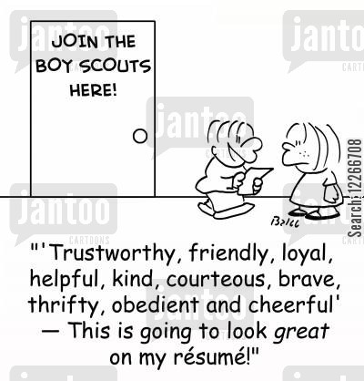 scouts club cartoon humor: JOIN THE BOY SCOUTS HERE!, ''Trustworthy, friendly, loyal, helpful, kind, courteous, brave, thrifty, obedient and cheerful' -- This is going to look GREAT on my resume!'