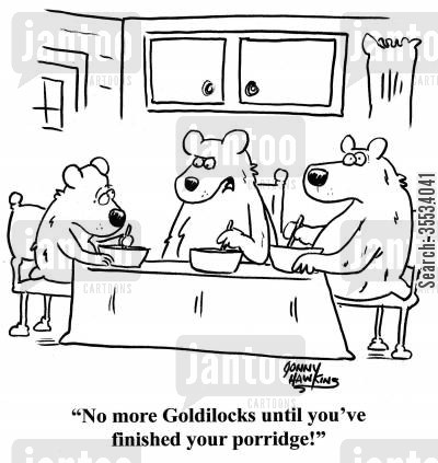porridge cartoon humor: Mother Bear to Baby Bear: 'No more Goldliocks until you've finished your porridge!'