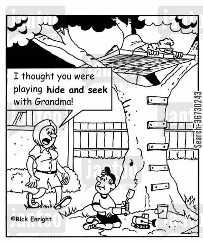 tree houses cartoon humor: 'I thought you were playing hide and seek with Grandma!'