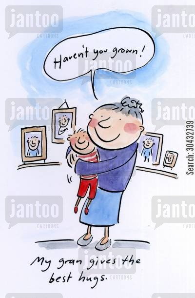 nans cartoon humor: 'Haven't you grown!'
