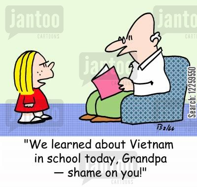 granpa cartoon humor: 'We learned about Vietnam in school today, Grandpa -- shame on you!'