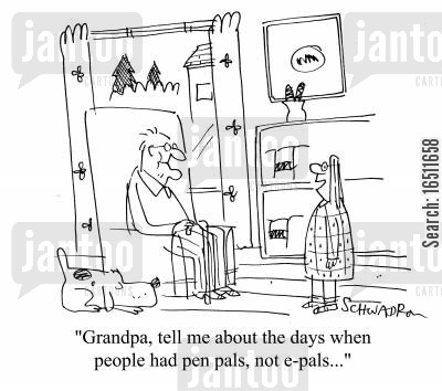 olden days cartoon humor: 'Grandpa, tell me about the days when people had pen-pals, not e-pals.'