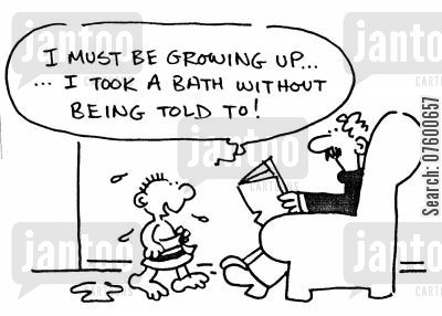 family home cartoon humor: 'I must be growing up...I took a bath without being told to!'
