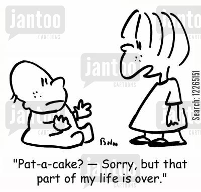 sibling rivalry cartoon humor: 'Pat-a-cake? -- Sorry, but that part of my life is over.'