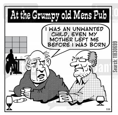 grumpy old men cartoon humor: Grumpy old men: I was an nwanted child, even my mother left me before I was born.