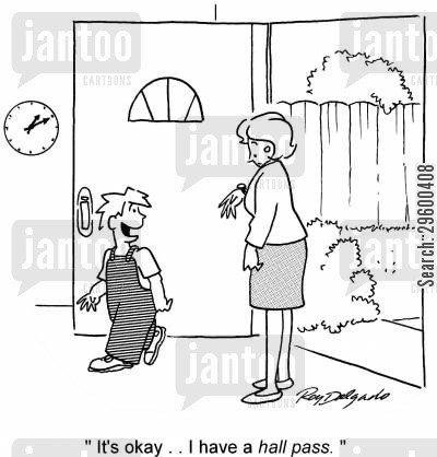 leaving school cartoon humor: 'It's okay, I have a hall pass.'