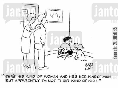 couples cartoon humor: 'She's his kind of woman and he's her kind of man but apparently I'm not their kind of kid!'