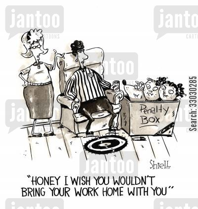 behave cartoon humor: Honey I wish you wouldn't bring your home with you