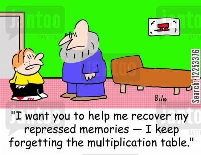 hypnotist cartoon humor: 'I want you to help me recover my repressed memories -- I keep forgetting the multiplication table.'