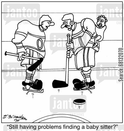 ice hockey players cartoon humor: 'Still having problems finding a baby sitter?'