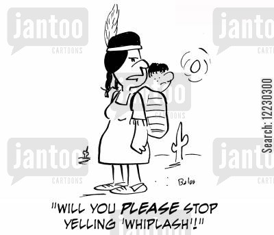 papoose cartoon humor: 'Will you please stop yelling 'whiplash'?'