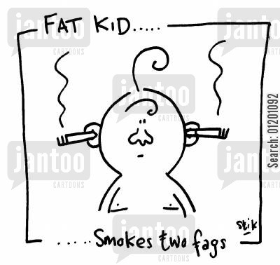 two cartoon humor: Fat Kid 30- Smokes two fags