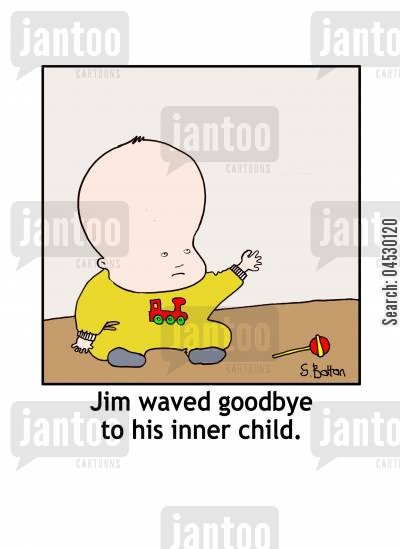 id cartoon humor: Jim waved goodbye to his inner child.