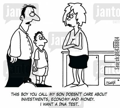 paternity cartoon humor: 'This boy you call my son doesn't care about investments, economy and money. I want a DNA test.'