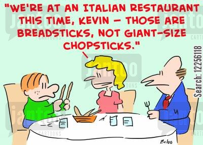 eats out cartoon humor: 'We're at an Italian restaurant this time, Kevin -- those are breadsticks, not giant-size chopsticks.'