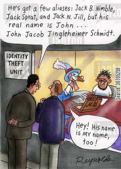 jack and jill cartoon humor: He's got a few aliases, Jack B. Nimble . . . but his real name is John . . .John Jacob Jingleheimer Schmidt.