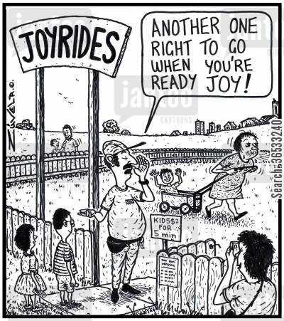 fairground cartoon humor: Sign: Joyrides. Man: 'Another one right to go when you're ready Joy!'