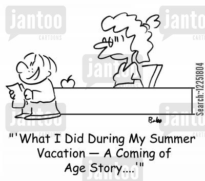coming age cartoon humor: ''What I Did During My Summer Vacation -- A Coming of Age Story....''