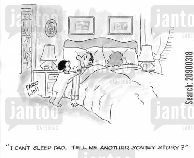 scary story cartoon humor: 'I can't sleep Dad. Tell me another scary story?'
