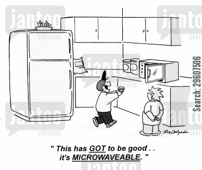 snacks cartoon humor: 'This has GOT to be good... it's MICROWAVABLE.'