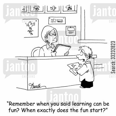 learning can be fun cartoon humor: 'Remember when you said learning can be fun? When exactly does the fun start?'