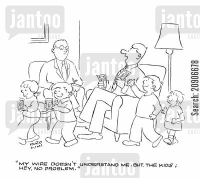 relationship counsellor cartoon humor: 'My wife doesn't understand me. But, the kids, hey no problem.'