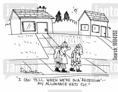 decrease cartoon humor: 'I can tell when we're in a 'recession' - my allowance gets cut.'