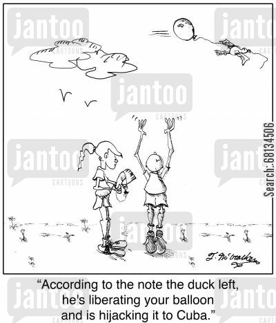 hijacker cartoon humor: 'According to the note the duck left, he's liberating your balloon and is hijacking it to Cuba.'