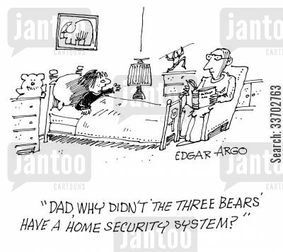 three bears cartoon humor: 'Dad, why didn't the three bears' have a home security system?'