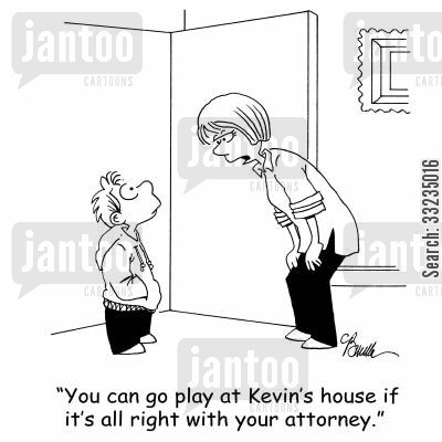 playtimes cartoon humor: 'You can go play at Kevin's house if it's all right with your attorney.'
