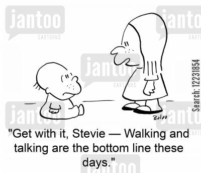 bottom line cartoon humor: Get with it, Stevie — walking and talking are the bottom line these days.